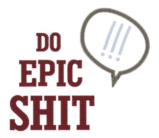 stickdatei-do-epic-shit