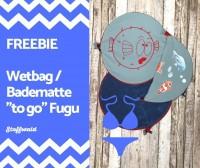 "FREEBIE! eBook runder Wetbag / Badematte ""to go"" Fugu"